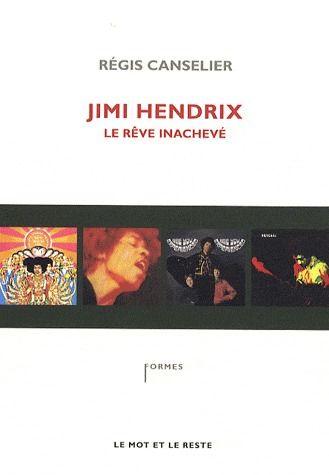 Jimi Hendrix ; le rêve inachevé