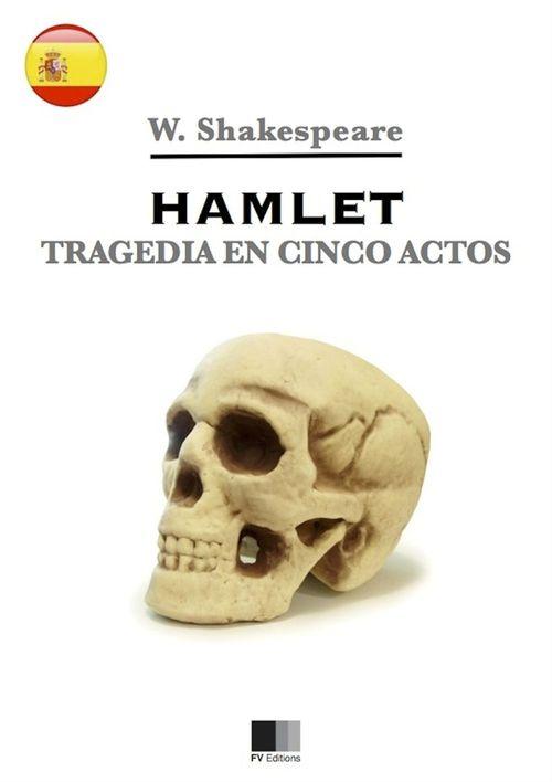 Hamlet - Tragedia en cinco actos