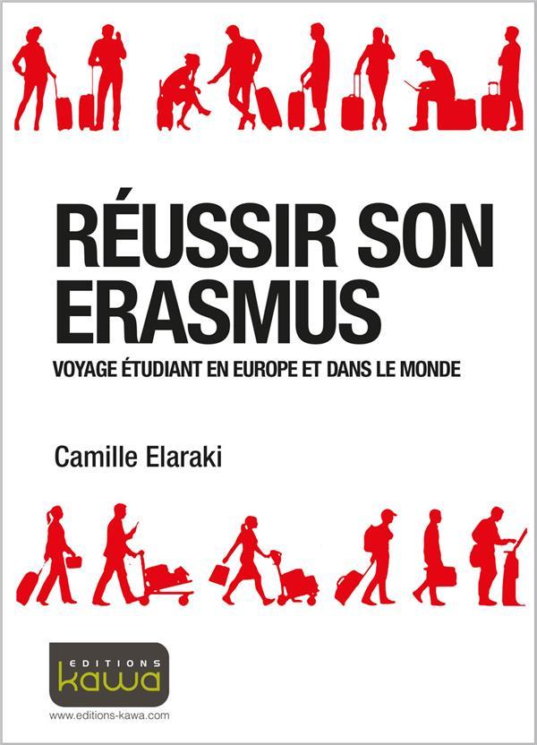 Réussir son Erasmus ; voyage étudiant en Europe et dans le monde