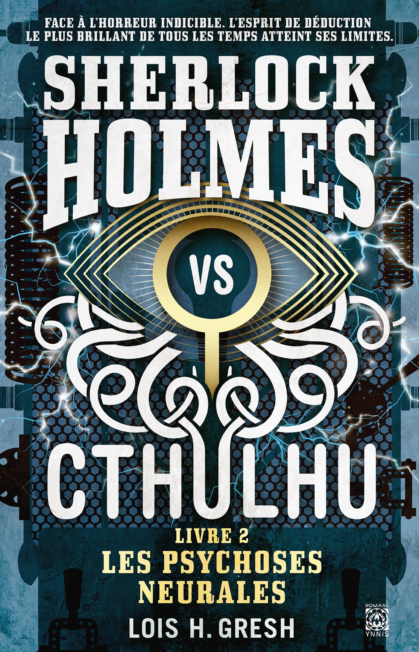 Sherlock vs Cthulhu T.2 ; les psychoses neurales