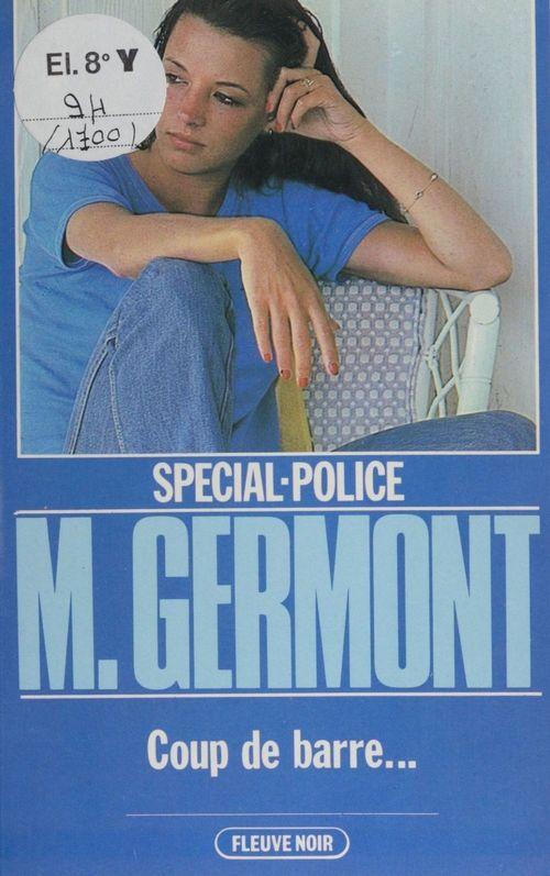Spécial-police : Coups de barre...  - Michel Germont