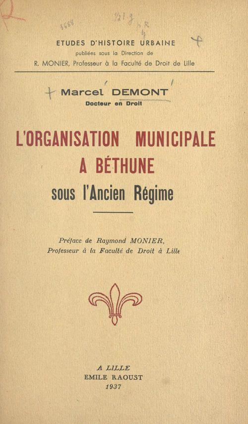 L'organisation municipale à Béthune sous l'Ancien Régime