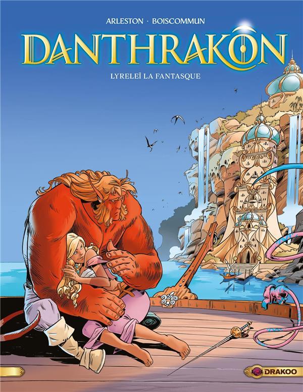 Danthrakôn T.2 ; Lyreleï la fantasque