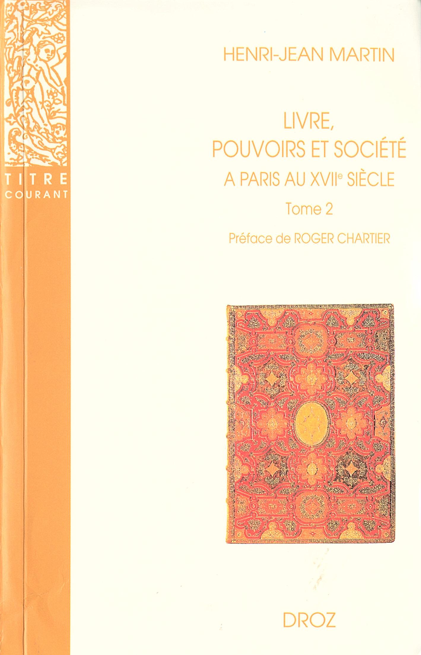 Livre, pouvoirs et société à Paris au XVI siècle (1598-1701)