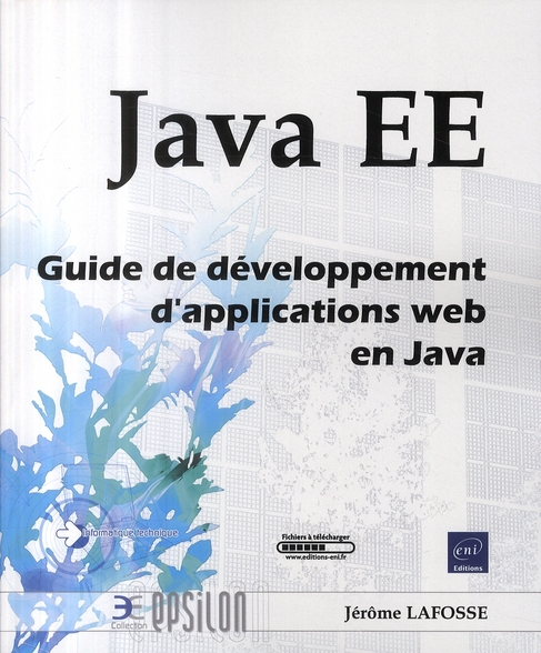Java Ee ; Guide De Developpement D'Applications Web En Java