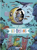 Hubert Reeves nous explique - tome 3 - Les Océans  - Hubert Reeves - David Vandermeulen - Daniel Casanave - Vandermeulen