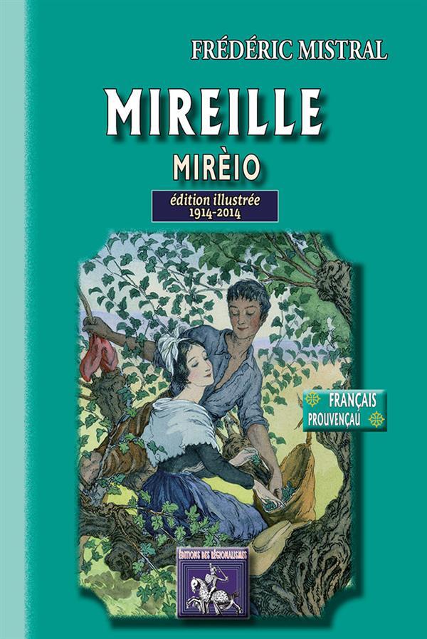 Mireille Mirèio ; édition illustrée 1914-2014