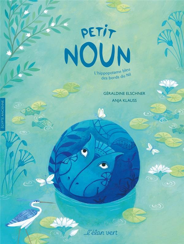 Petit Noun ; l'hippopotame bleu des bords du Nil
