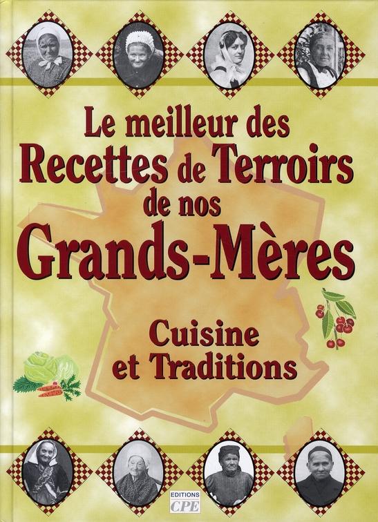 Le meilleur des recettes de terroirs de nos grands-mères