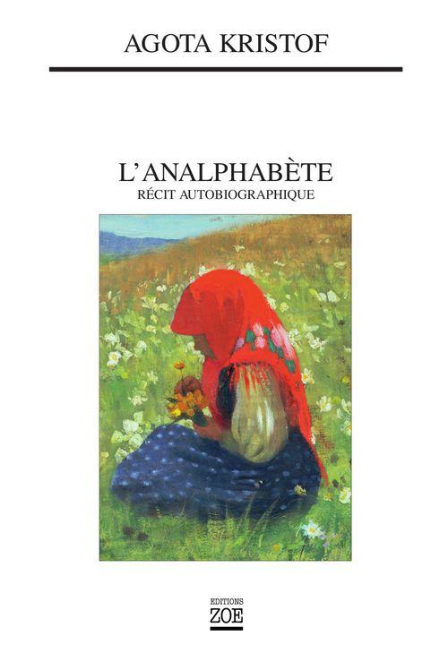 L'analphabète ; recit autobiographique