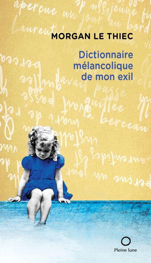 Dictionnaire melancolique de mon exil