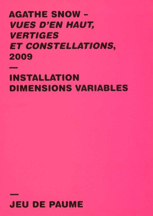 Vues d'en haut, vertiges et constellations, 2009 ; installation dimensions variables