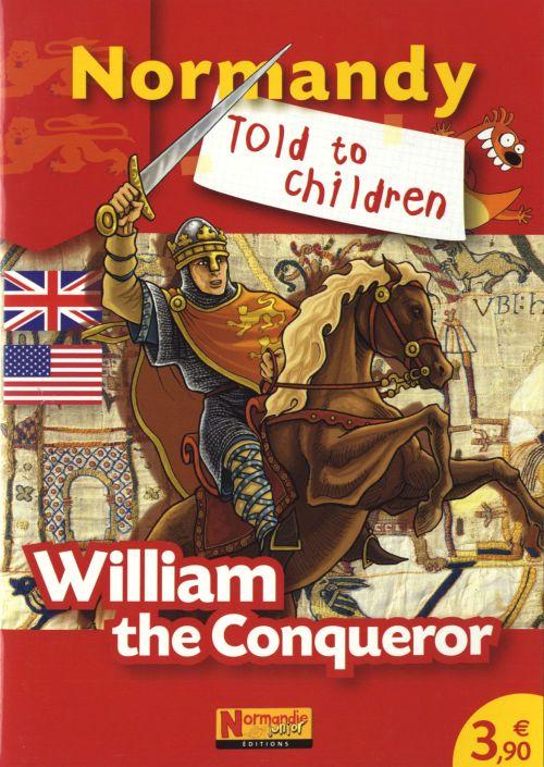 Normandy to children ; William the conqueror