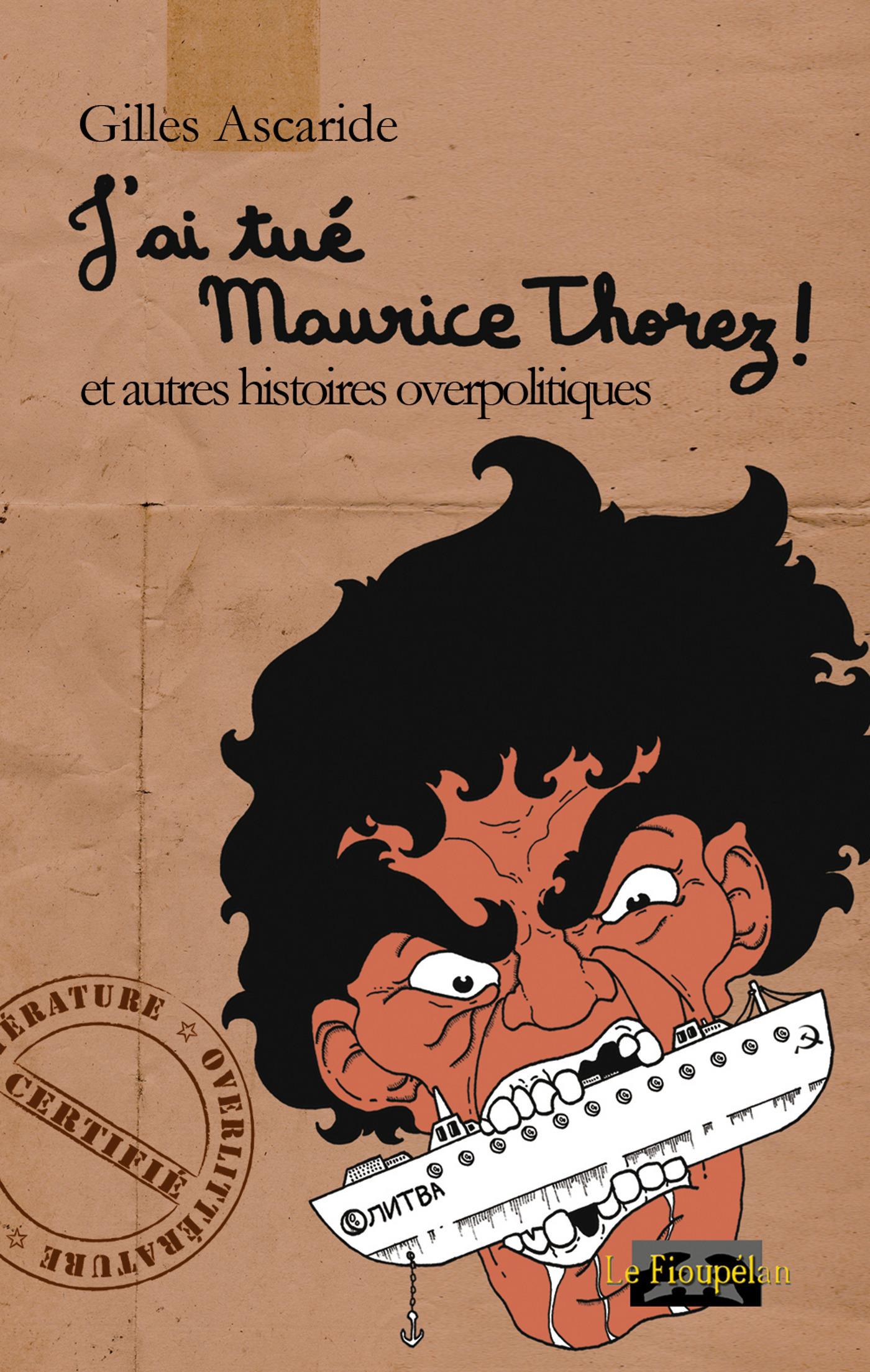 J'ai tué Maurice Thorez