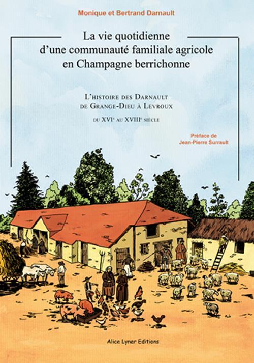 La vie quotidienne d'une communaute familiale agricole en champagne berrichonne : les darnault