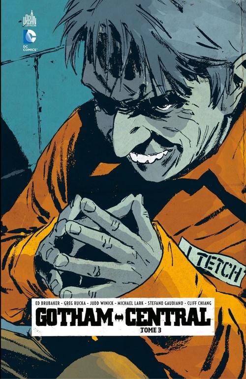 Gotham Central - Tome 3  - Greg RUCKA  - Ed Brubaker  - Michael Lark