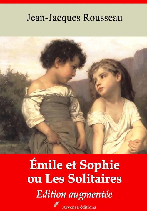 Emile et Sophie ou Les Solitaires - suivi d'annexes
