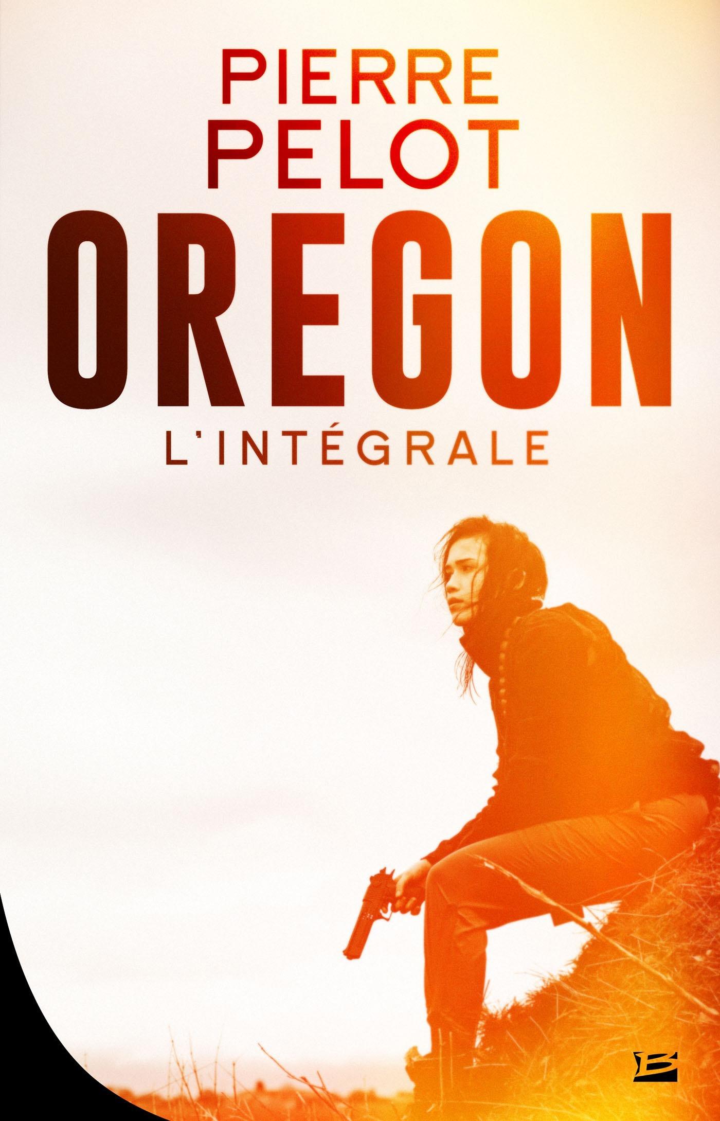 Oregon ; l'intégrale