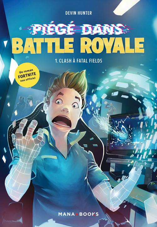 Fortnite - piégés dans battle royale T.1 ; clash à Fatal Fields