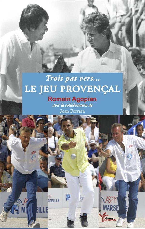 Trois pas vers... le jeu provençal