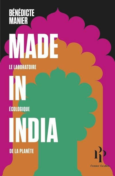 Made in India ; le laboratoire écologique de la planète