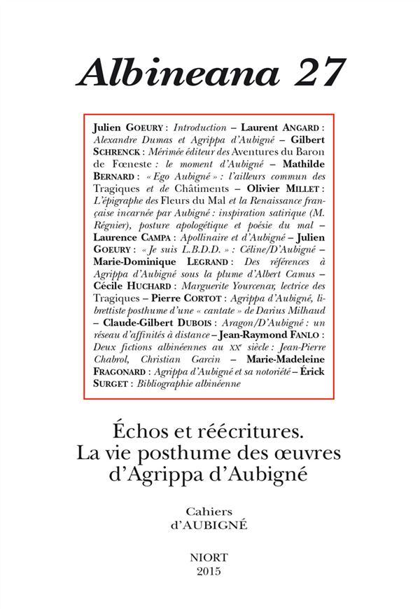Albineana t.27 ; echos, reecritures ; la vie posthume des oeuvres d'agrippa d'aubigne