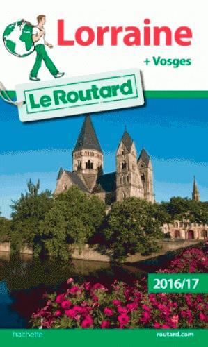 Guide du Routard ; Lorraine (édition 2016/2017)