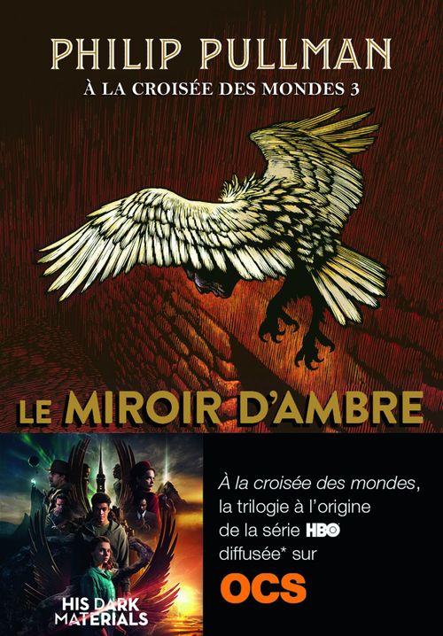 À la croisée des mondes (Tome 3) - Le miroir d'ambre