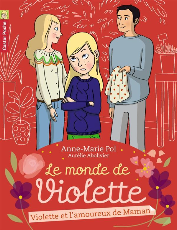 le monde de Violette t.4 ; Violette et l'amoureux de maman