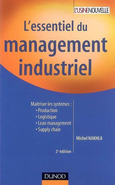 L'Essentiel Du Management Industriel - 2e Edition
