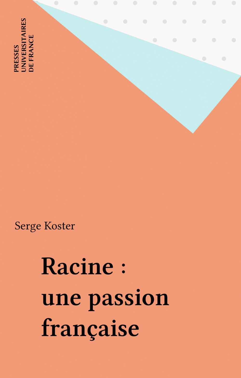 Racine, une passion francaise