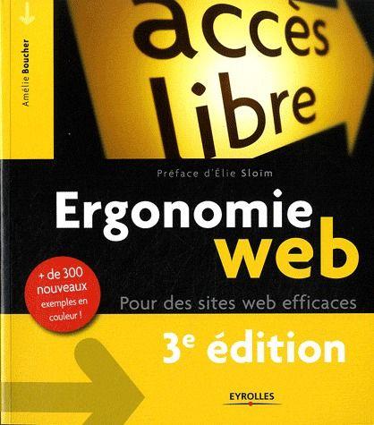 Ergonomie web ; pour des sites web efficaces ; plus de 300 nouveaux exemples en couleur ! (3e édition)