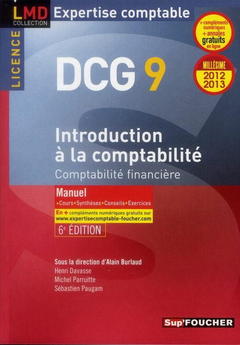 Dcg 9 ; Introduction A La Comptabilite ; Comptabilite Financiere ; Manuel (Edition 2012/2013)