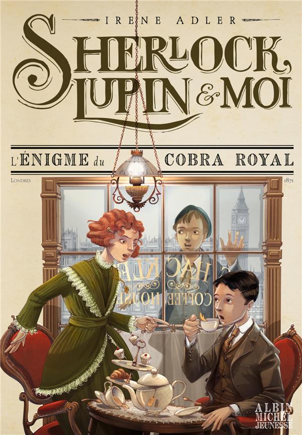 Sherlock, Lupin & moi T.7 ; l'énigme du cobra royal