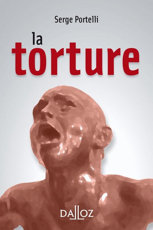 La torture  - Serge Portelli