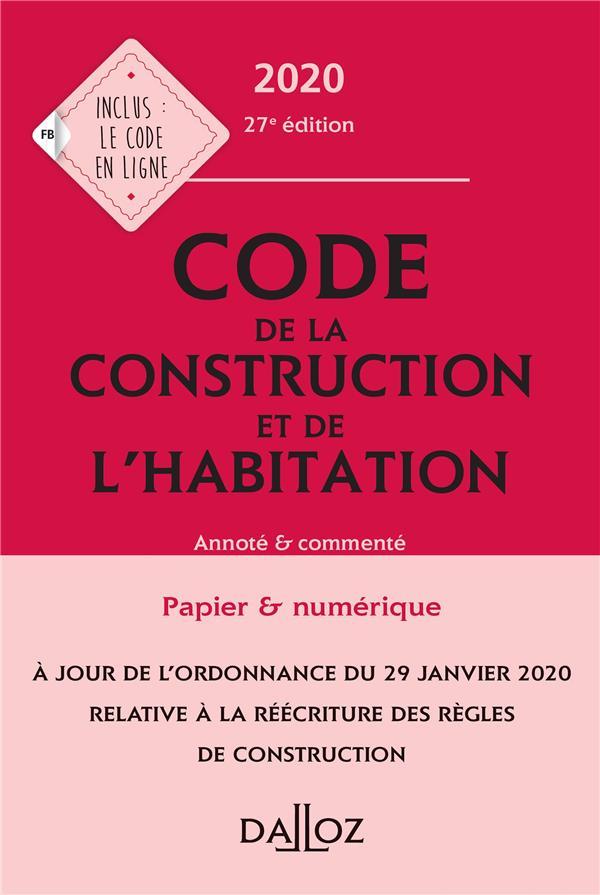 Code de la construction et de l'habitation, annoté et commenté (édition 2020)