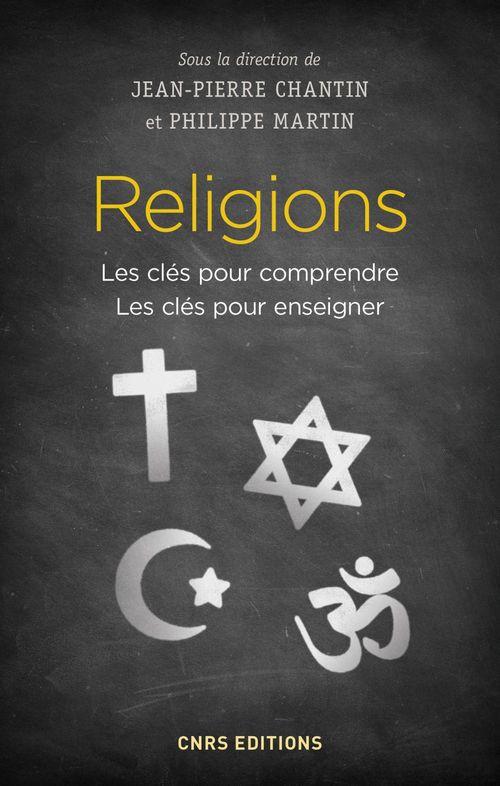 Religions ; les clés pour comprendre, les clés pour enseigner
