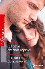 Vente Livre Numérique : Captive de son regard - Le parfum du souvenir  - Lilian Darcy - Dani Wade