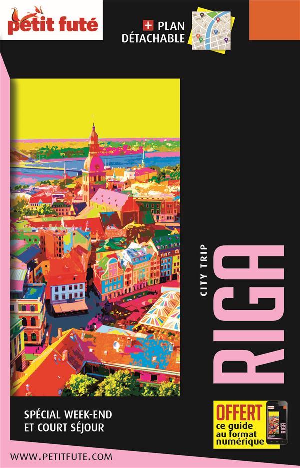 GUIDE PETIT FUTE ; CITY TRIP ; Riga
