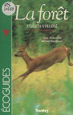 La forêt  - Michel Baudouin - Luc Abbadie