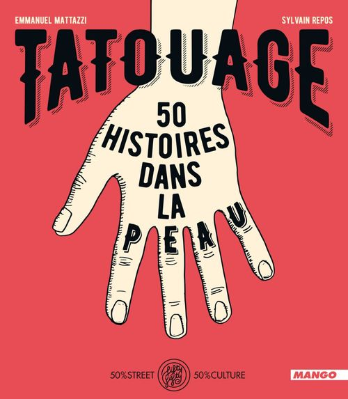 tatouages ; 50 histoires dans la peau