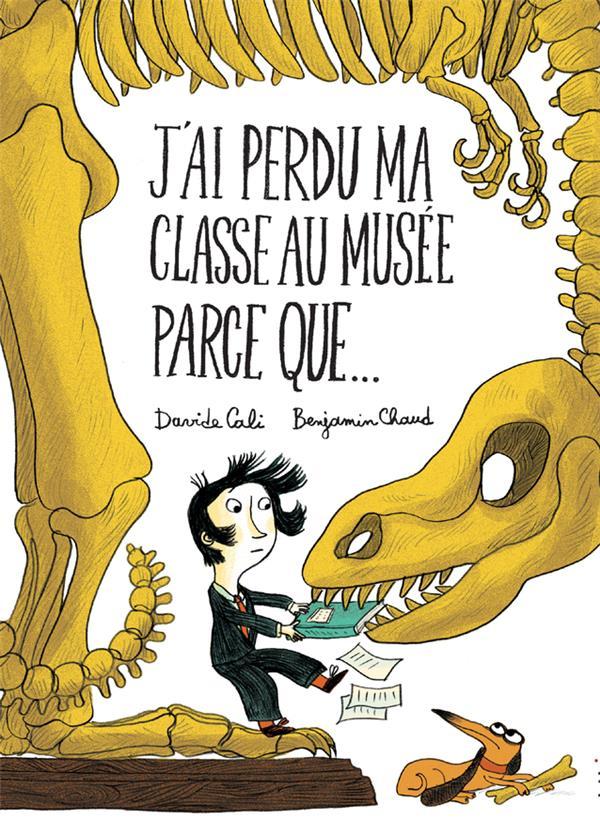 J'AI PERDU MA CLASSE AU MUSEE PARCE QUE...