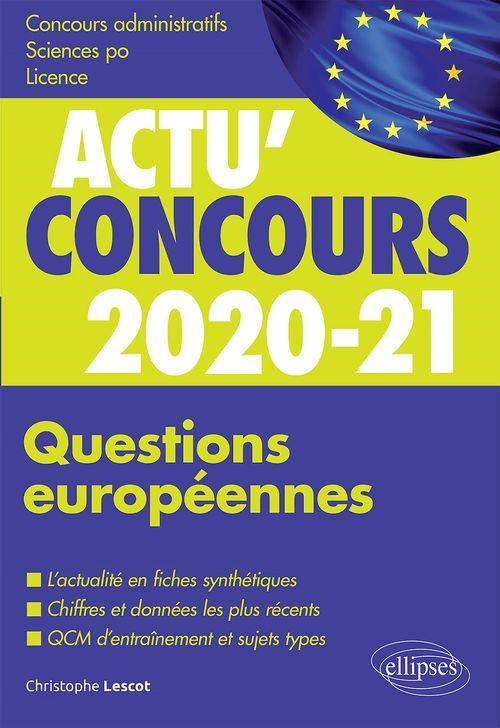 Actu'concours ; questions européennes ; cours et QCM (édition 2020/2021)