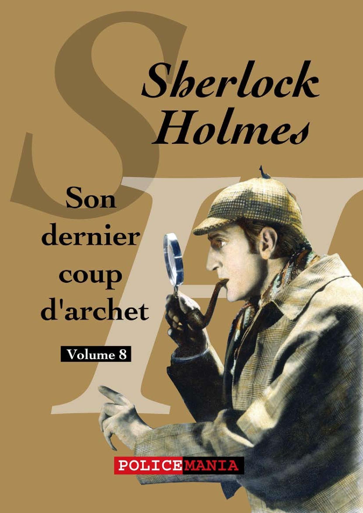 Sherlock Holmes t.8 ; son dernier coup d'archet