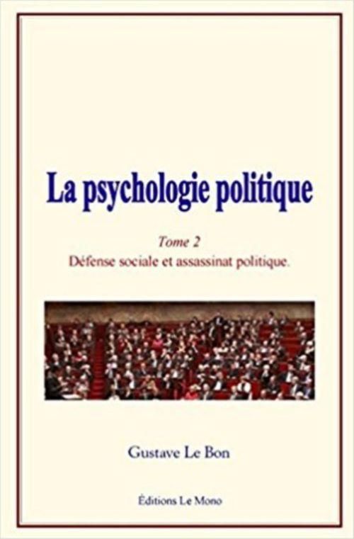 La psychologie politique (Tome 2)