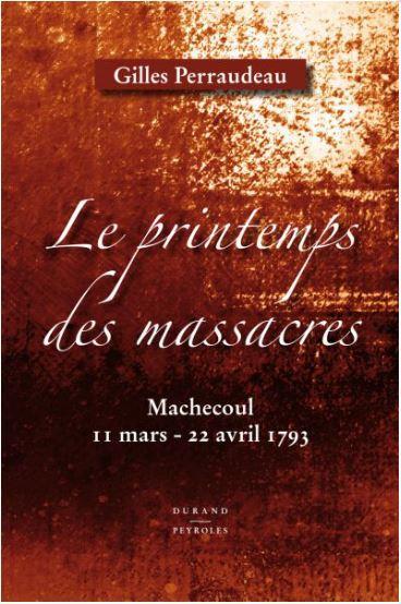 le printemps des massacres - machecoul 11 mars - 22 avril 1793