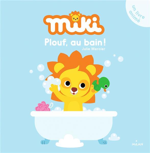 Miki ; plouf, au bain !