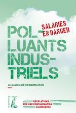 Vente Livre Numérique : Polluants industriels. Salariés en danger  - Jacqueline de Grandmaison