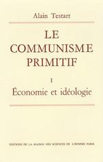 Vente EBooks : Le communisme primitif t.1 ; économie et idéologie  - Alain Testart