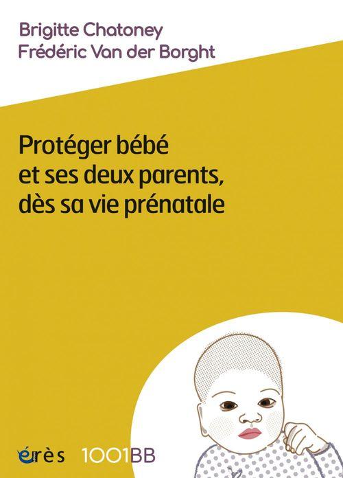 Protéger bébé et ses deux parents dès sa vie prénatale